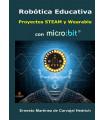 Robótica Educativa 57 Proyectos STEAM y Wearable con micro:bit